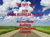 Company incorporation in italy, VAT representative, vat declarations Italy, accountant, lawyer in Italy, set up a business in italy, auditors, services for foreign investors, customs litigation, real estate investment in Italy, debt collection